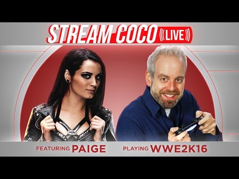 "Stream Coco LIVE: ""WWE2K16"" Feat. WWE Superstar Paige"