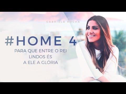 PARA QUE ENTRE O REI/LINDO ÉS/A ELE A GLÓRIA - GABRIELA ROCHA - HOME#4