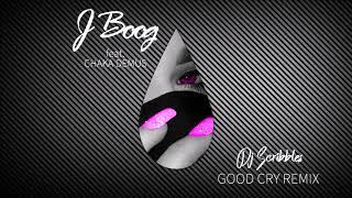 DJ SCRIBBLES - GOOD CRY REMIX (J BOOG X CHAKA DEMUS)