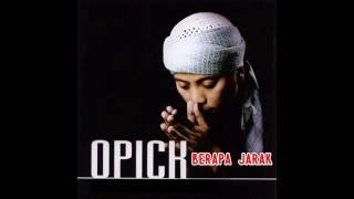 OPICK - BERAPA JARAK [VIDEO LYRIC]