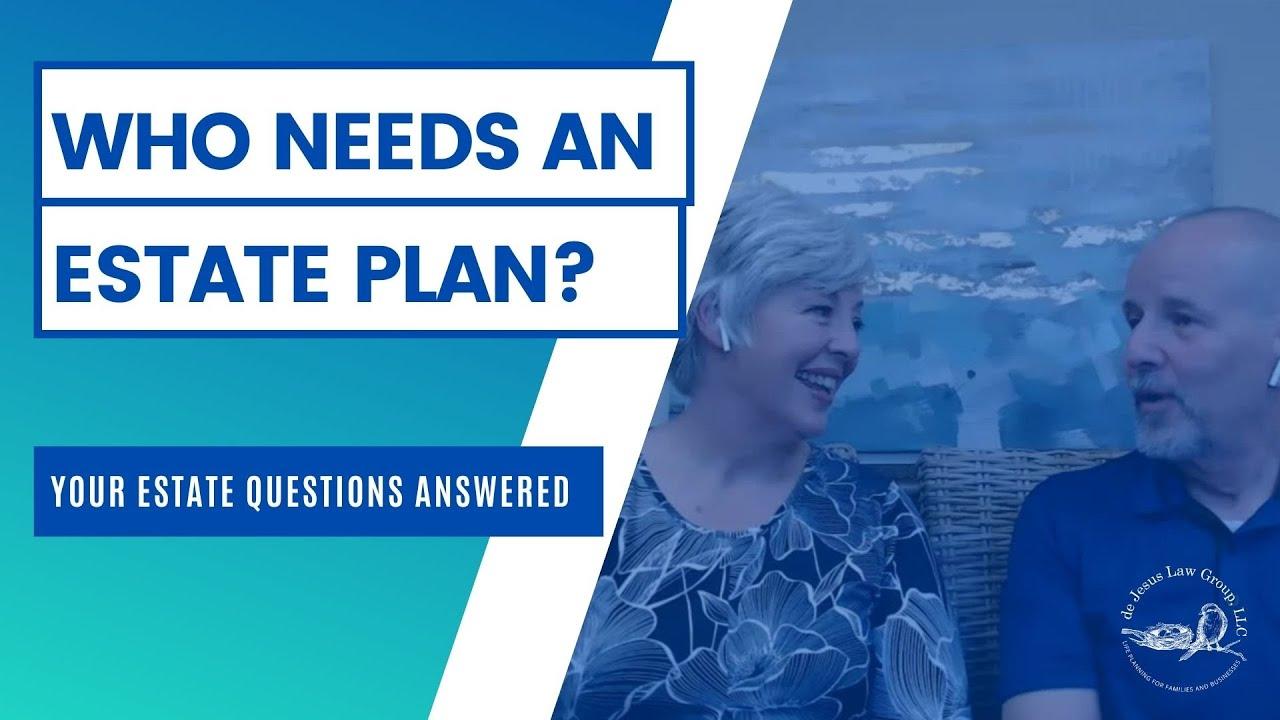 Who needs an estate plan?