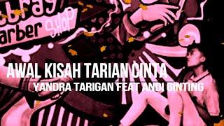 YANDRA TARIGAN feat ANDZ . AWAL KISAH TARIAN CINTA {OFFICIAL LIRIK VIDEO}