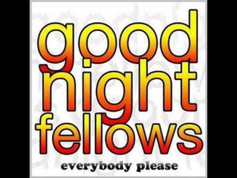 Goodnight Fellows - You Move Me