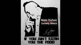 The Nate Duhon Sketch Comedy Show