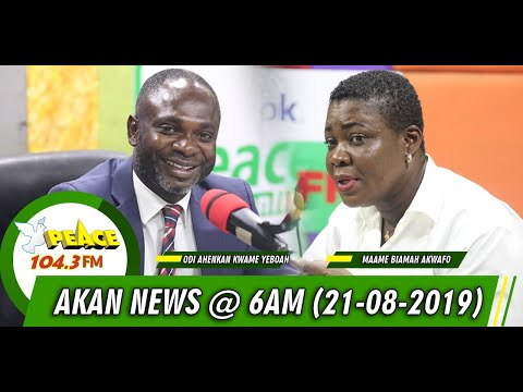 Akan News @ 6pm on Peace FM 104.3 (21/08/2019)