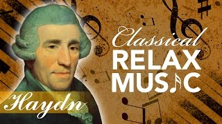 Classical Music for Relaxation, Music for Stress Relief, Relax Music, Haydn, ♫E141