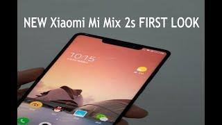 NEW Xiaomi Mi Mix 2s FIRST LOOK!!!!!!!!!!!