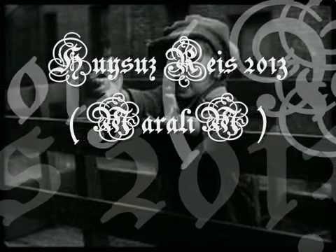 Huysuz Reis 2013 ( MaRALIM )