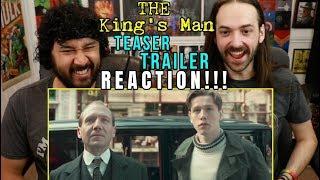THE KING'S MAN | Teaser TRAILER - REACTION!!! (Kingsman Prequel)