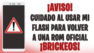 🚫 AVISO IMPORTANTE 🚫 BRICKEOS AL USAR MI FLASH PARA VOLVER A LA ROM OFICIAL (MODEL: CHINO/GLOBAL)