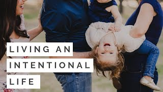 BEING INTENTIONAL | My Personal Mantra for 2019