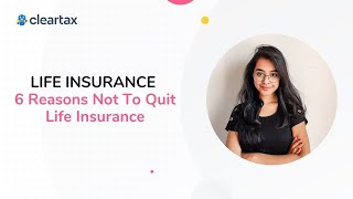 LIFE INSURANCE | 6 Reasons Not To Quit Life Insurance