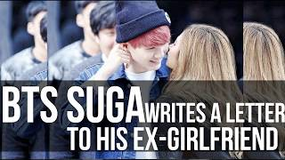 BTS SUGA WRITES A LETTER TO HIS EX-GIRLFRIEND
