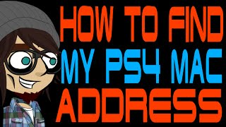How to Find My PS4 Mac Address