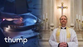 DJ Jaz and the Episcopal Disco: THUMP Profiles (Full Length)