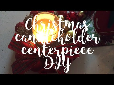Christmas candleholder centerpiece DIY