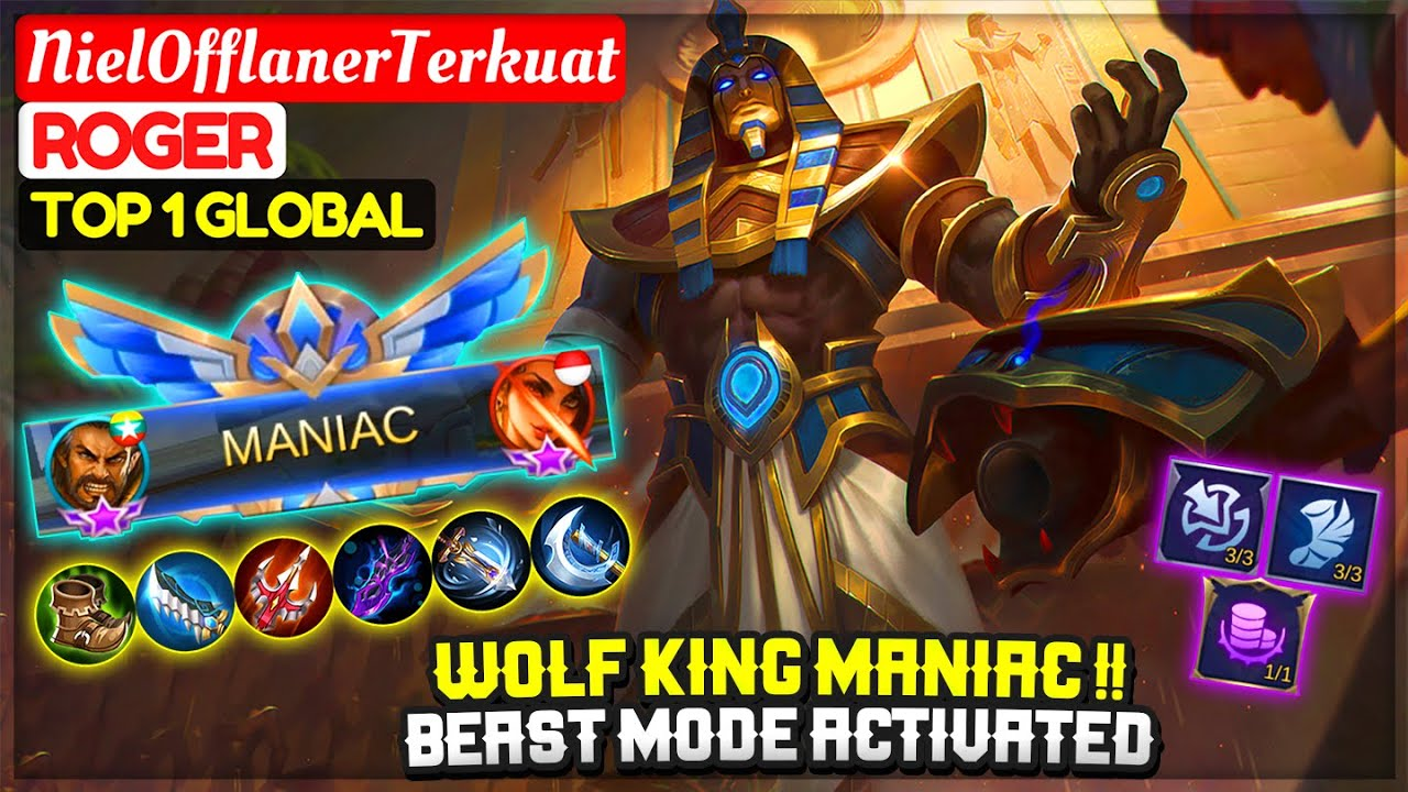 Wolf King MANIAC !! Beast Mode Activated [ Top Global 1 Roger ] NielOfflanerTerkuat – Mobile Legend