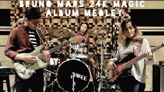 Bruno Mars 24K Magic Album Medley - Three Thirty (Live arrangement)