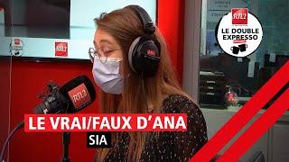 Le vrai/faux d'Ana : Sia (10/06/21)