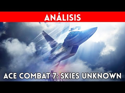 ANÁLISIS ACE COMBAT 7: Skies Unknown (PS4, Xbox One, PC) ACCIÓN, DRAMA y ESPECTÁCULO en el aire