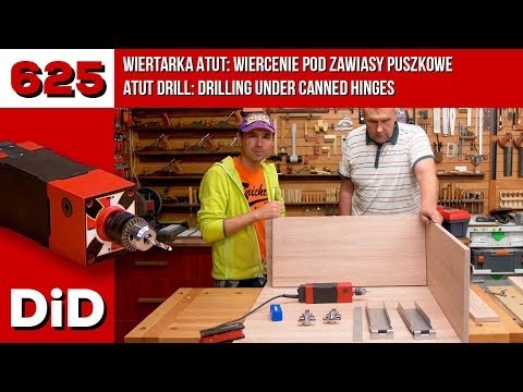 625: ATUT drilling machine: drilling under canned hinges