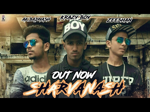 सर्वनाश-|-sharvanash-||-krazy-boy-|-asif-alam-|-zeeshan-||-khan-records-||-desi-hip-hop-||-2017