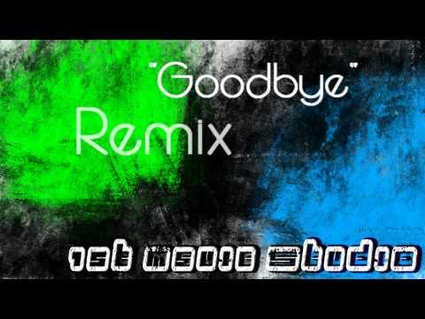 "1st Music Studio - ""Goodbye"" Remix"