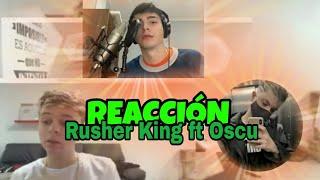 REACCION Rusher King ft Oscu - Y SI TE TOCAS🔥