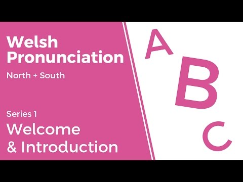 Welcome & Introduction - Welsh Pronunciation (Series 1)