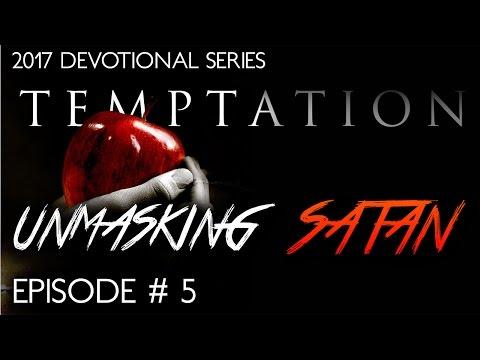 Unmasking Satan | Pattern Of SIN & Temptation (Episode #5)