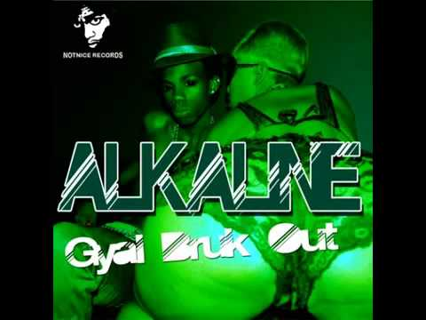 Alkaline   Gyal Bruk Out Notnice Records] Clean Oct 2013