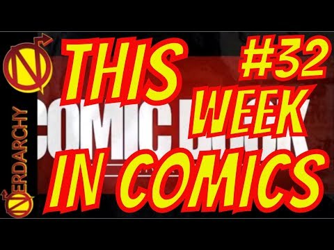 This Week in Comics #32 with Comic Book University- Nerdarchy Network