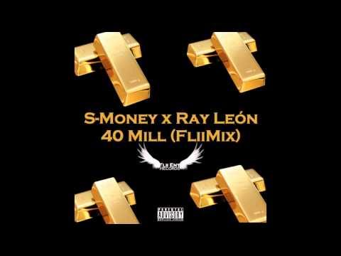 Tyga- 40 Mill Remix (S- Money x @RayLeonMusic