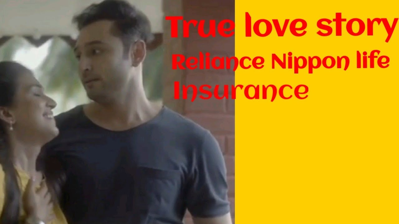 True love story with Reliance Nippon life insurance - YouTube