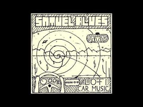 Samuel Blues - LO-FI CAR MUSIC (Full Album - 2016)