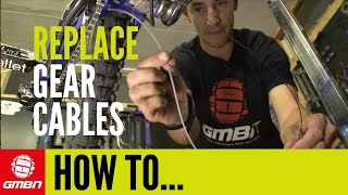 How To Replace Gear Cables - Mountain Bike Maintenance