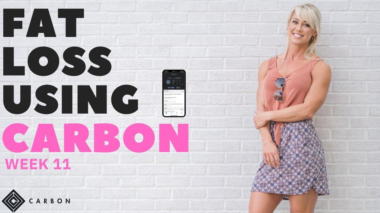 Fat Loss Using Carbon - Week 11