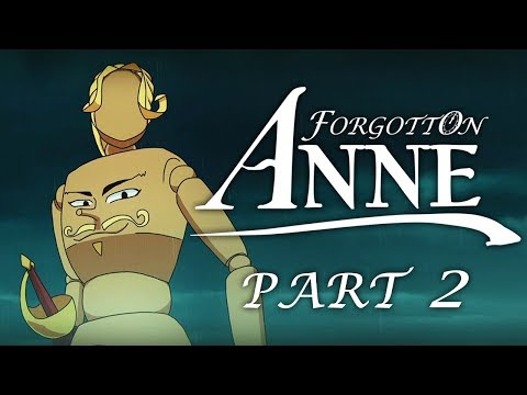 Forgotton Anne - Part 2 - Gone But Not Forgotten