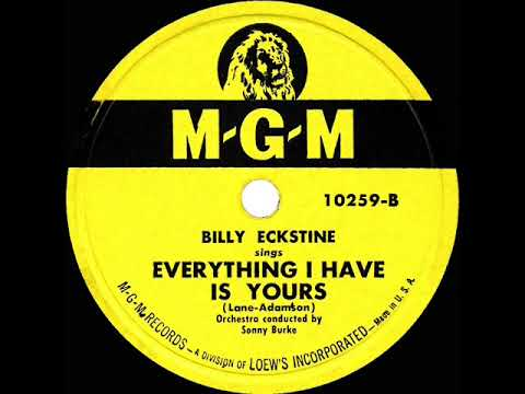 1947-48 Billy Eckstine - Everything I Have Is Yours
