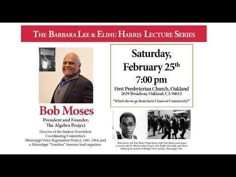 Barbara Lee & Elihu Harris Lecture Series: Bob Moses