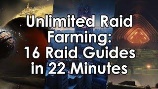 Destiny 2: Unlimited Raid Farming - 16 Raid Guides in 22 Minutes (MoT 2020)
