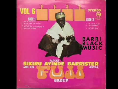 Download Alhaji Sikiru Ayinde Barrister and his Fuji Group - Vol. 6 (Ori Mi Ewo Ninse)
