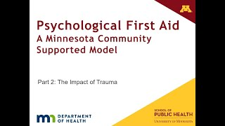 Psychological First Aid Part 2: The Impact of Trauma