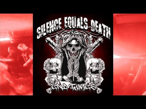 Silence Equals Death - End Times Lyric Video
