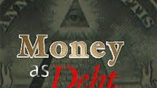 Play Video 'Money as Debt (Full Length)'