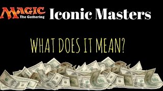 iconic masters what does it mean? mtgima