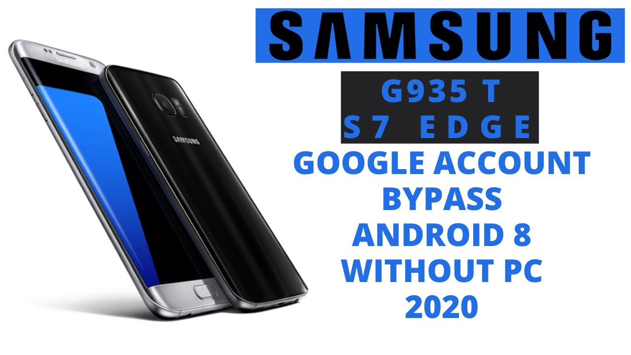 Samsung SM-G935T Google Account Bypass Android 8 | Samsung S7 Edge T-MOBILE FRP Bypass 2020