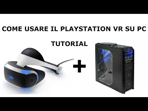 PLAYSTATION VR SU PC? ECCO IL MIO TUTORIAL!