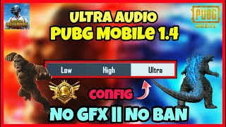 Download PUBG MOBILE 1.4   ULTRA AUDIO   HOW TO ENABLE ULTRA SOUND IN CONFIG 🔥