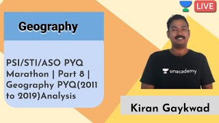 PSI/STI/ASO PYQ Marathon | Part 8 | Geography PYQ(2011 to 2019)Analysis | MPSC 2020 | Kiran Gayakwad